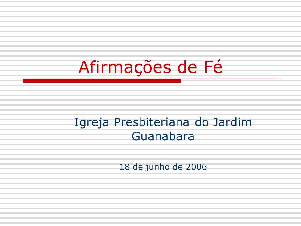 Igreja Presbiteriana do Jardim Guanabara 18 de junho de 2006