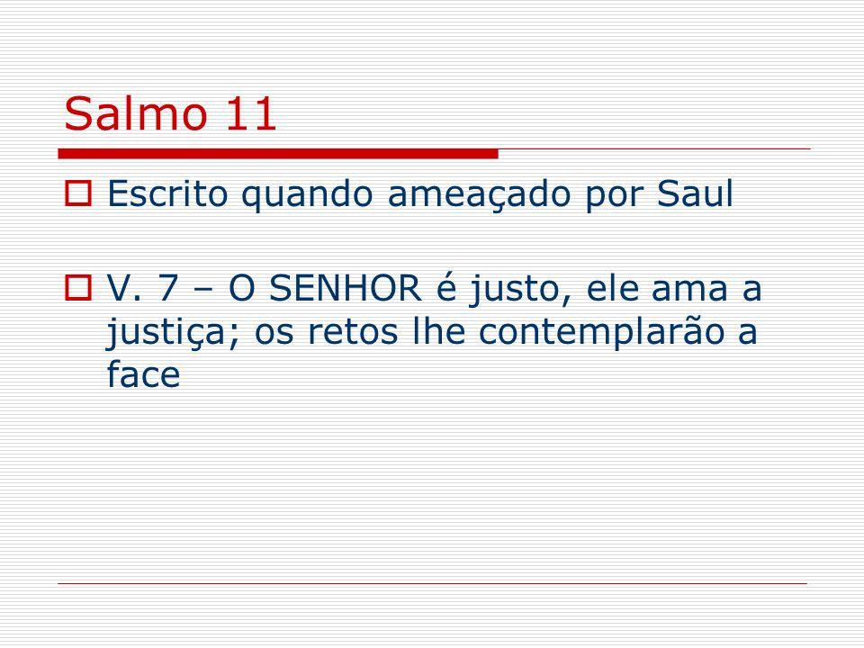 Salmo 11 Escrito quando ameaçado por Saul
