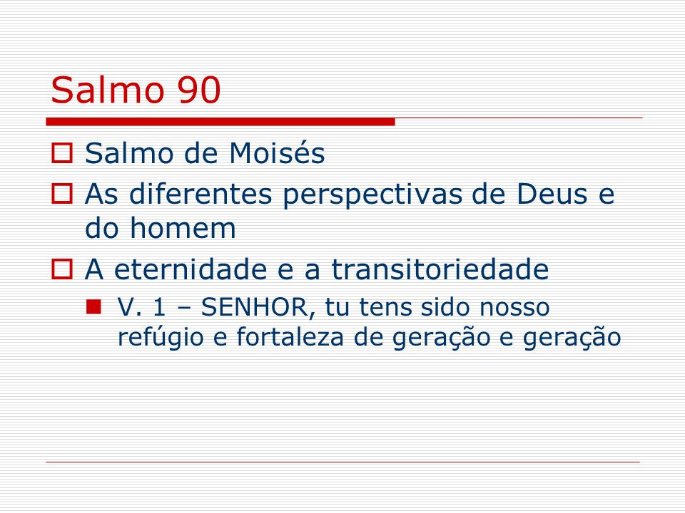 Salmo 90 Salmo de Moisés As diferentes perspectivas de Deus e do homem