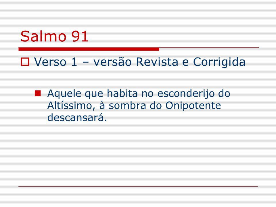 Salmo 91 Verso 1 – versão Revista e Corrigida