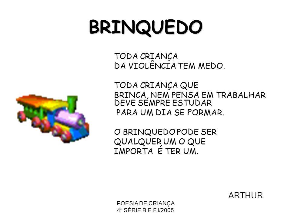 POESIA DE CRIANÇA 4ª SÉRIE B E.F.I/2005