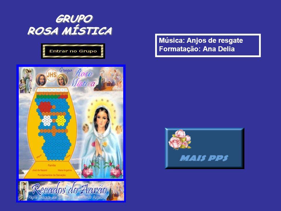 Música: Anjos de resgate Formatação: Ana Delia