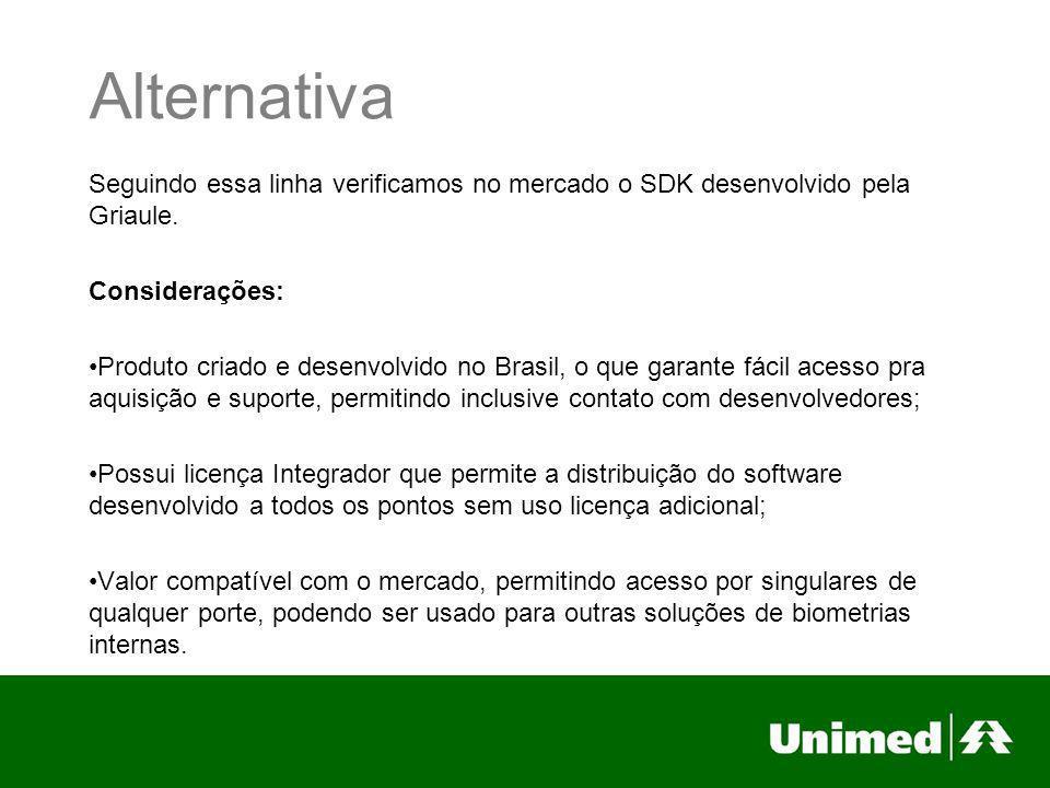 AlternativaSeguindo essa linha verificamos no mercado o SDK desenvolvido pela Griaule. Considerações: