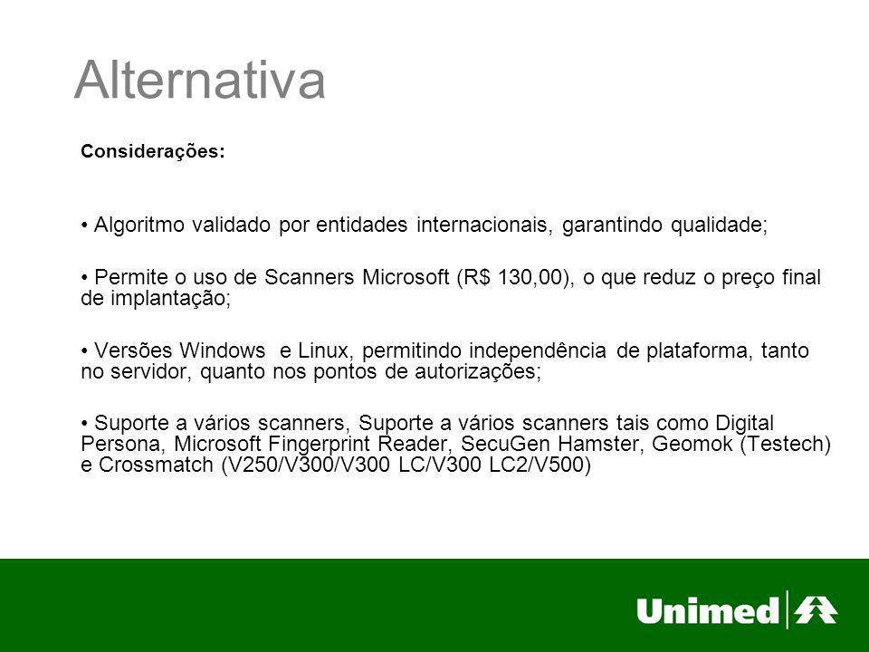 Alternativa Considerações: Algoritmo validado por entidades internacionais, garantindo qualidade;