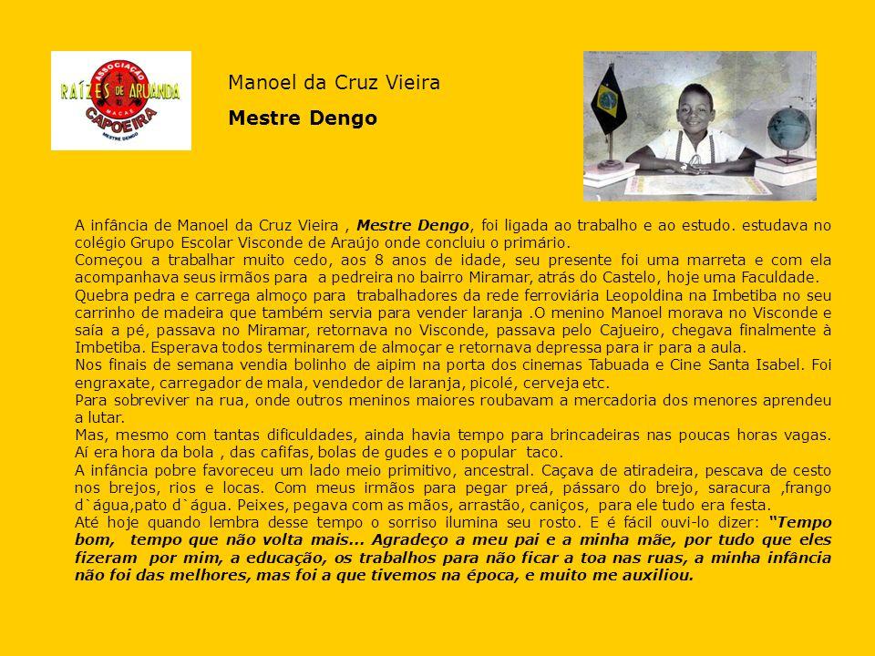 Manoel da Cruz Vieira Mestre Dengo