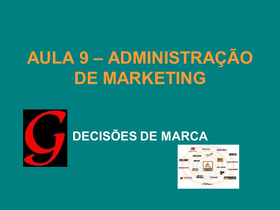 AULA 9 – ADMINISTRAÇÃO DE MARKETING