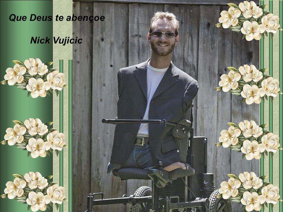 Que Deus te abençoe Nick Vujicic