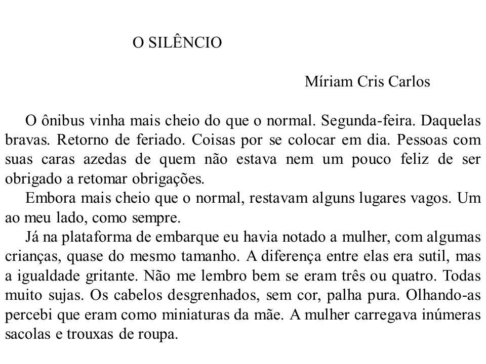 O SILÊNCIO Míriam Cris Carlos.