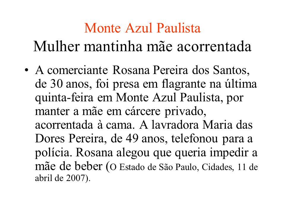 Monte Azul Paulista Mulher mantinha mãe acorrentada
