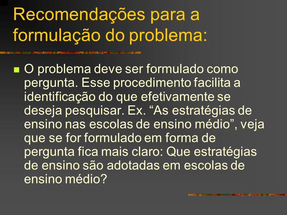 Recomendações para a formulação do problema: