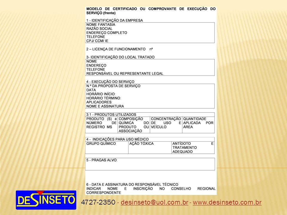4727-2350 - desinseto@uol.com.br - www.desinseto.com.br