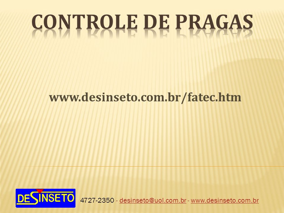 CONTROLE DE PRAGAS www.desinseto.com.br/fatec.htm