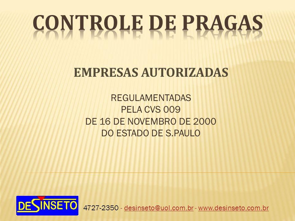 CONTROLE DE PRAGAS EMPRESAS AUTORIZADAS REGULAMENTADAS PELA CVS 009