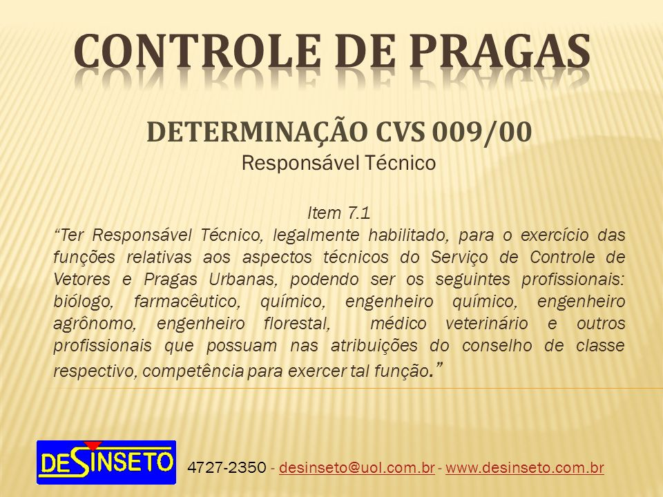 CONTROLE DE PRAGAS DETERMINAÇÃO CVS 009/00 Responsável Técnico