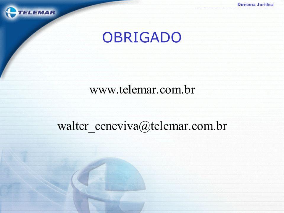 OBRIGADO www.telemar.com.br walter_ceneviva@telemar.com.br
