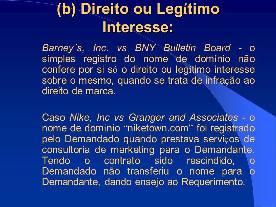 (b) Direito ou Legítimo Interesse: