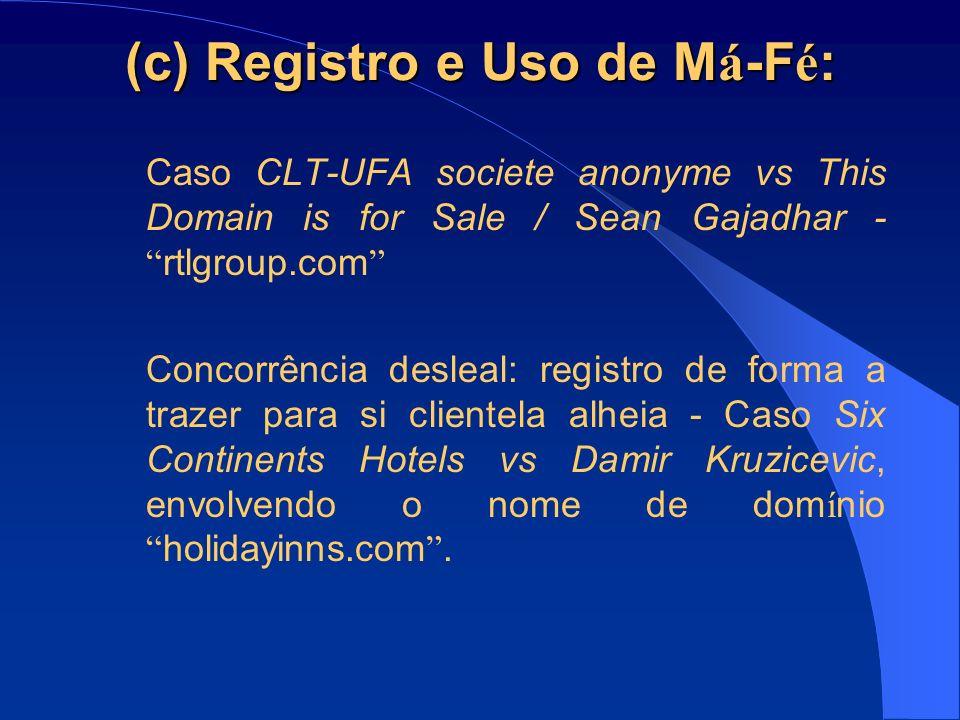 (c) Registro e Uso de Má-Fé: