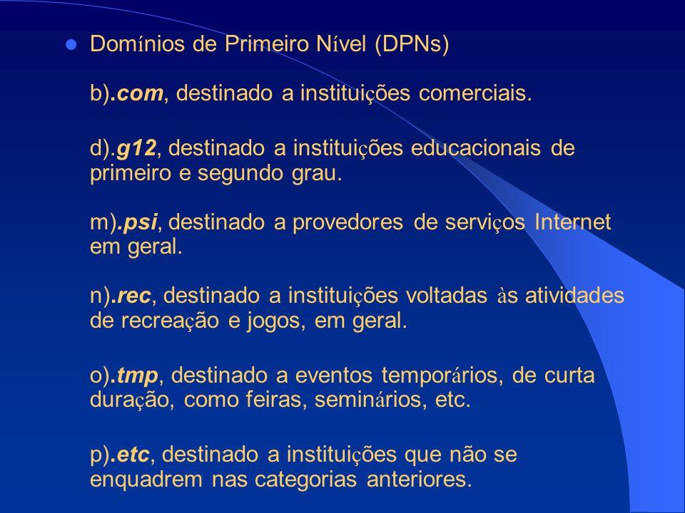 Domínios de Primeiro Nível (DPNs) b)