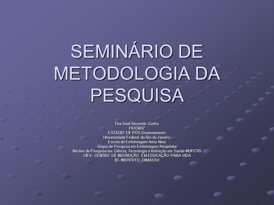 SEMINÁRIO DE METODOLOGIA DA PESQUISA