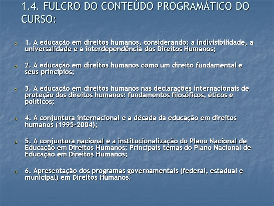 1.4. FULCRO DO CONTEÚDO PROGRAMÁTICO DO CURSO: