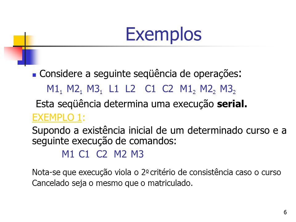 Exemplos Considere a seguinte seqüência de operações: M11 M21 M31 L1 L2 C1 C2 M12 M22 M32.