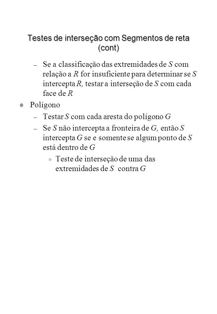 Testes de interseção com Segmentos de reta (cont)