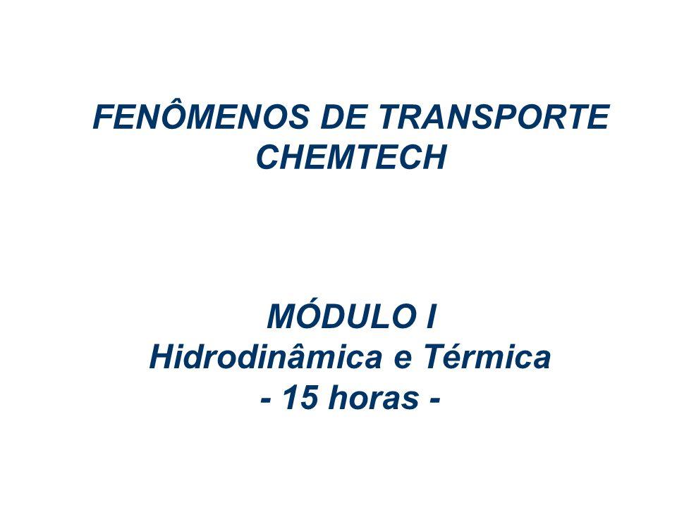 MÓDULO I Hidrodinâmica e Térmica - 15 horas -