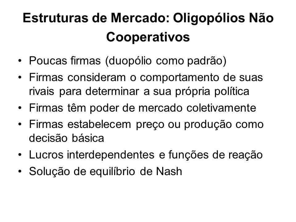 Estruturas de Mercado: Oligopólios Não Cooperativos