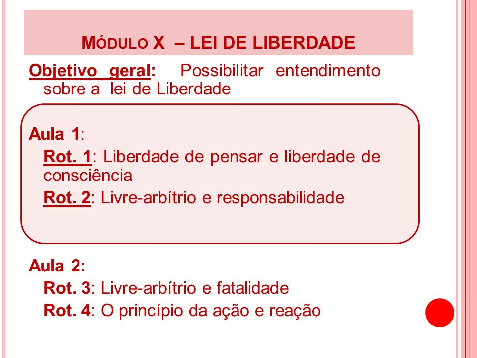 Módulo X – LEI DE LIBERDADE