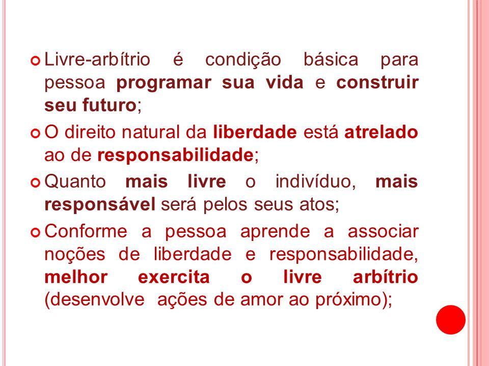 Livre-arbítrio é condição básica para pessoa programar sua vida e construir seu futuro;
