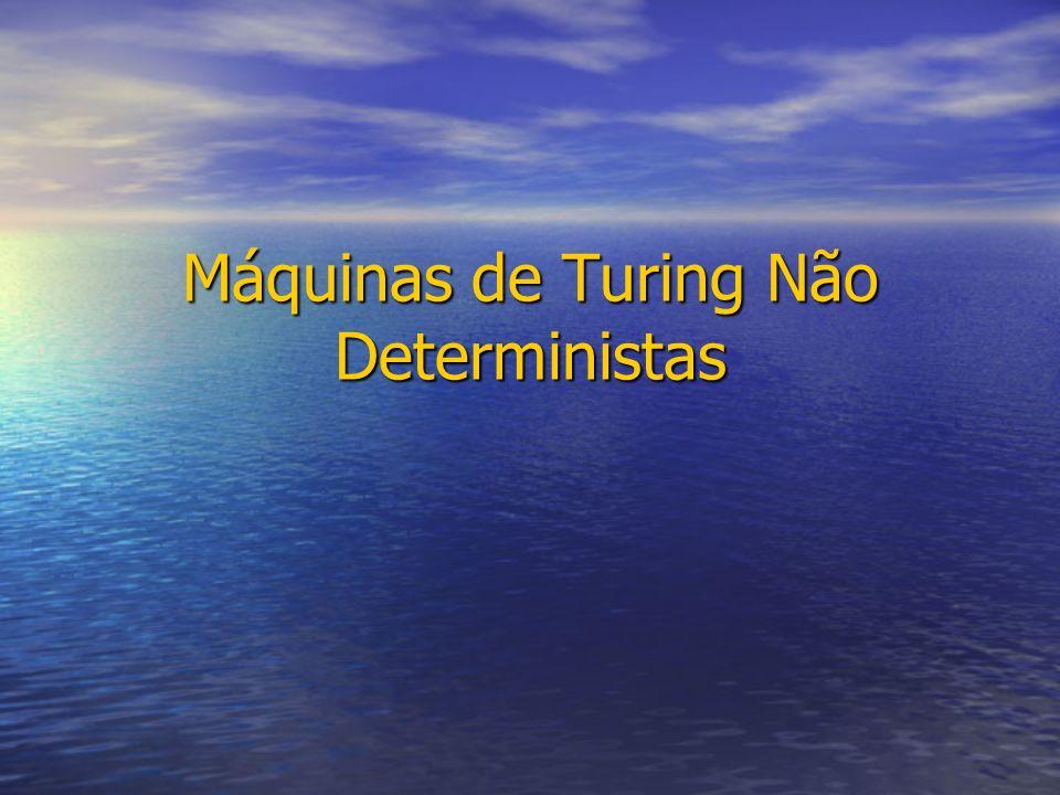 Máquinas de Turing Não Deterministas