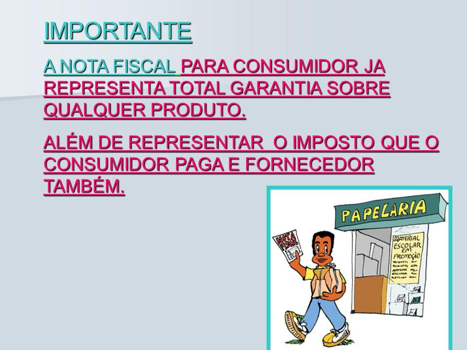 IMPORTANTE A NOTA FISCAL PARA CONSUMIDOR JA REPRESENTA TOTAL GARANTIA SOBRE QUALQUER PRODUTO.