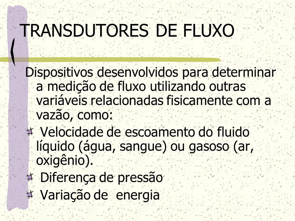 TRANSDUTORES DE FLUXO