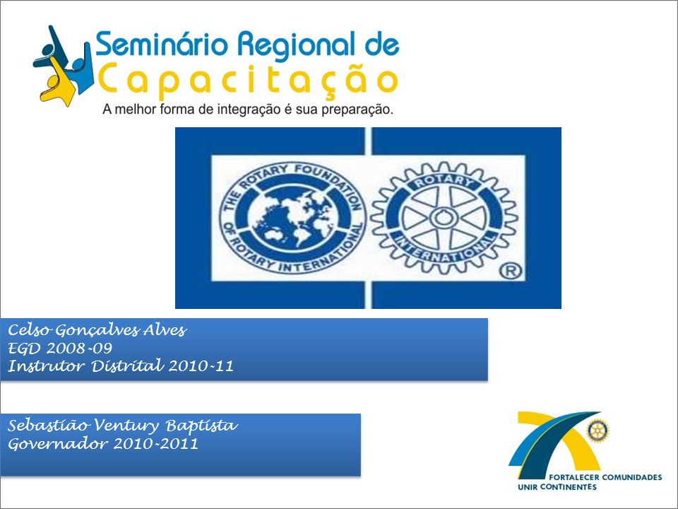 Celso Gonçalves AlvesEGD 2008-09.Instrutor Distrital 2010-11.