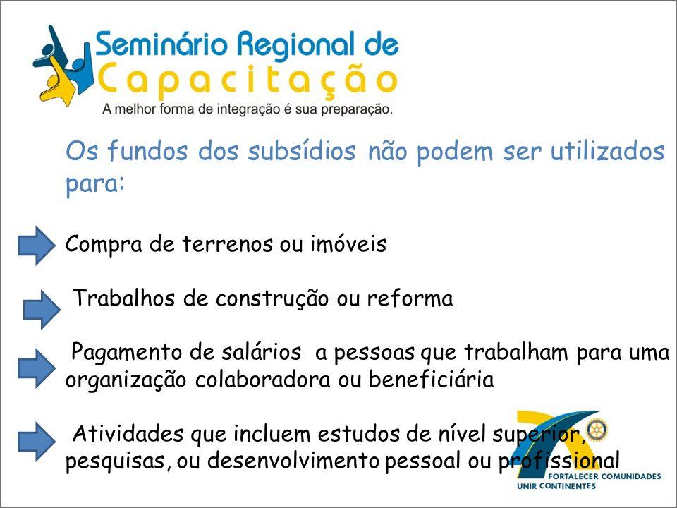 Os fundos dos subsídios não podem ser utilizados para: