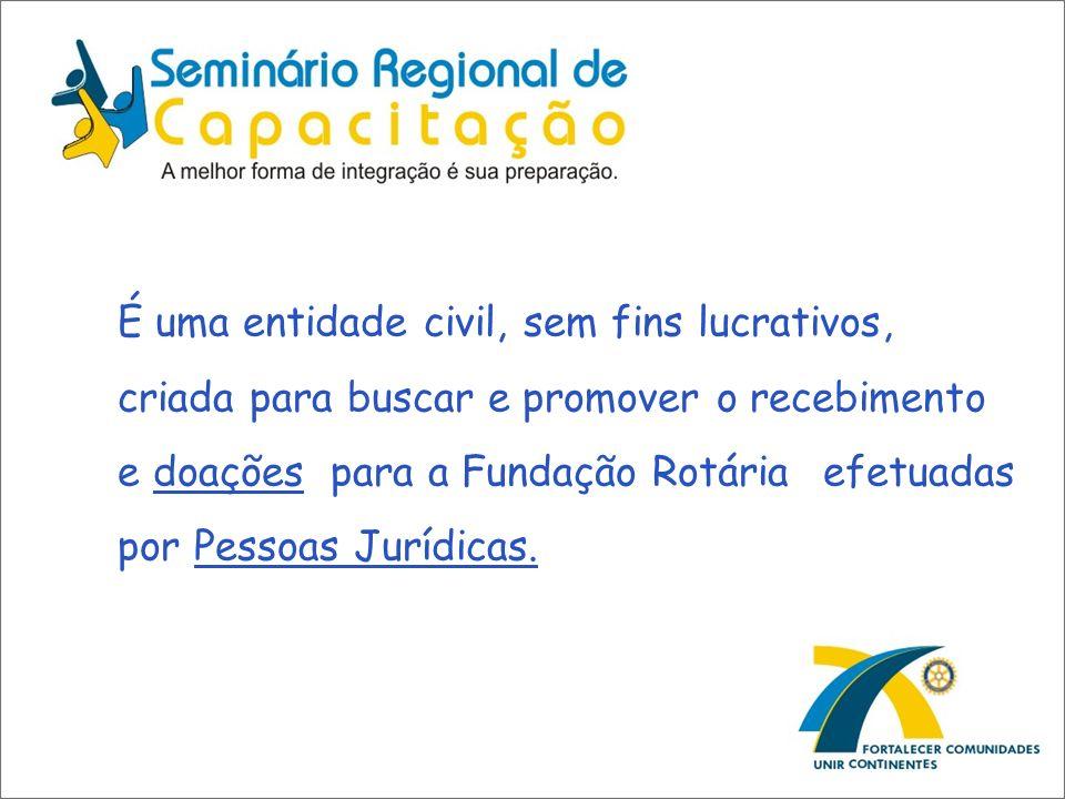 É uma entidade civil, sem fins lucrativos, criada para buscar e promover o recebimento e doações para a Fundação Rotária efetuadas por Pessoas Jurídicas.