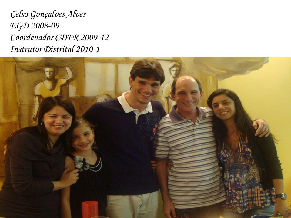 Celso Gonçalves Alves EGD 2008-09 Coordenador CDFR 2009-12 Instrutor Distrital 2010-1