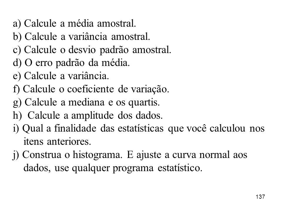 a) Calcule a média amostral.