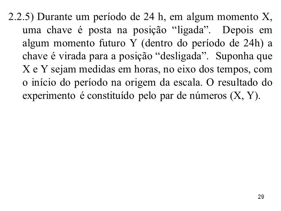 2.2.5) Durante um período de 24 h, em algum momento X, uma chave é posta na posição ligada .