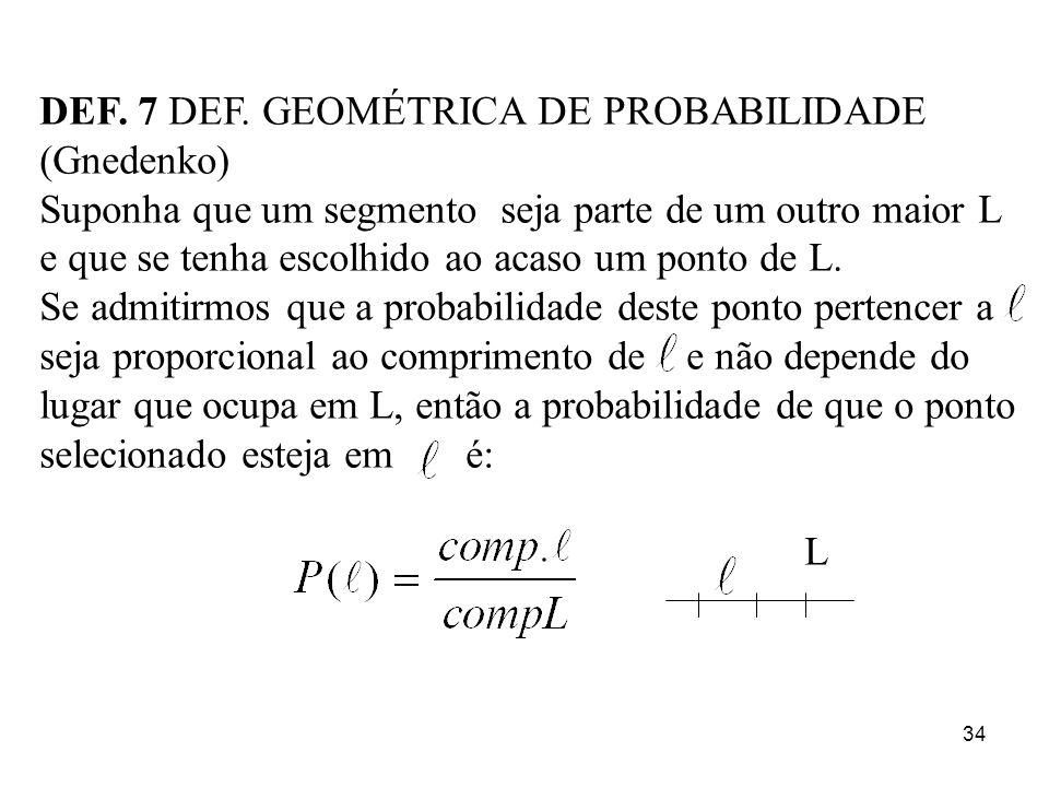 DEF. 7 DEF. GEOMÉTRICA DE PROBABILIDADE (Gnedenko)