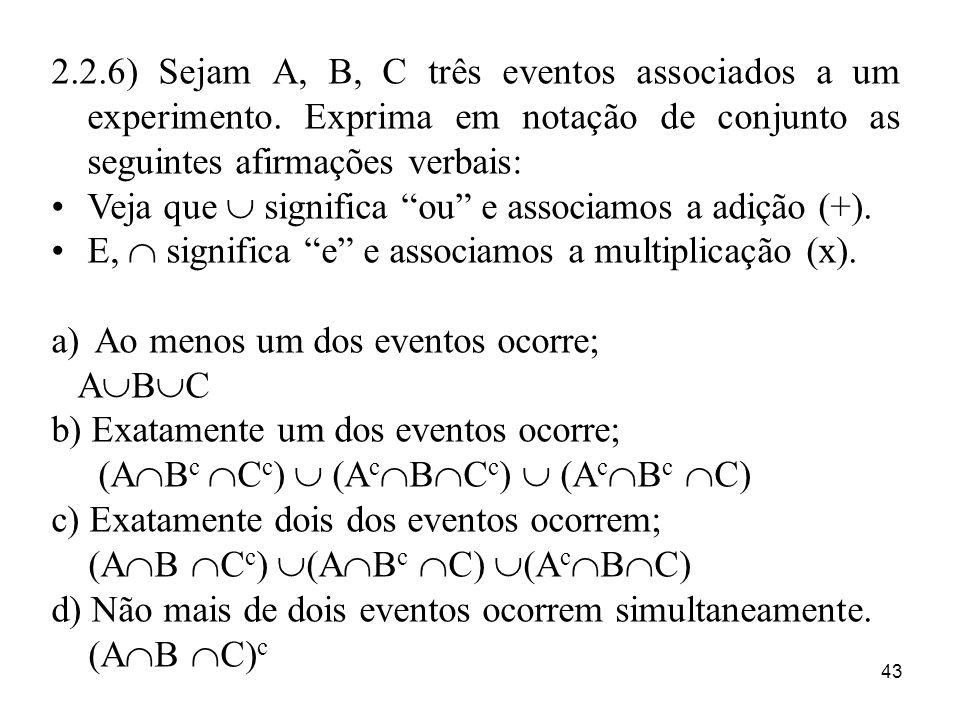 2. 2. 6) Sejam A, B, C três eventos associados a um experimento