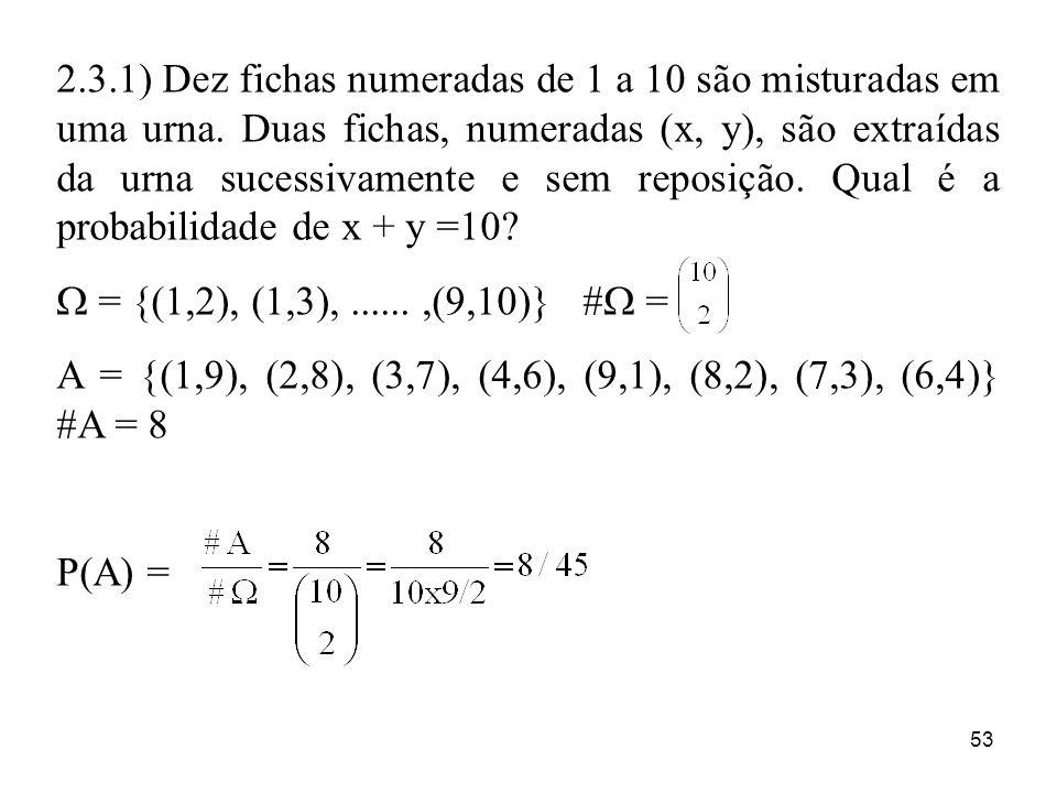 2. 3. 1) Dez fichas numeradas de 1 a 10 são misturadas em uma urna