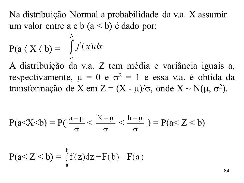Na distribuição Normal a probabilidade da v. a
