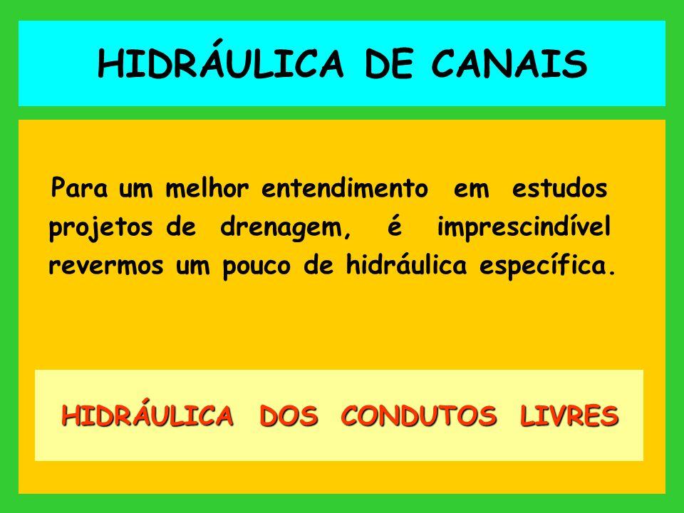 HIDRÁULICA DOS CONDUTOS LIVRES