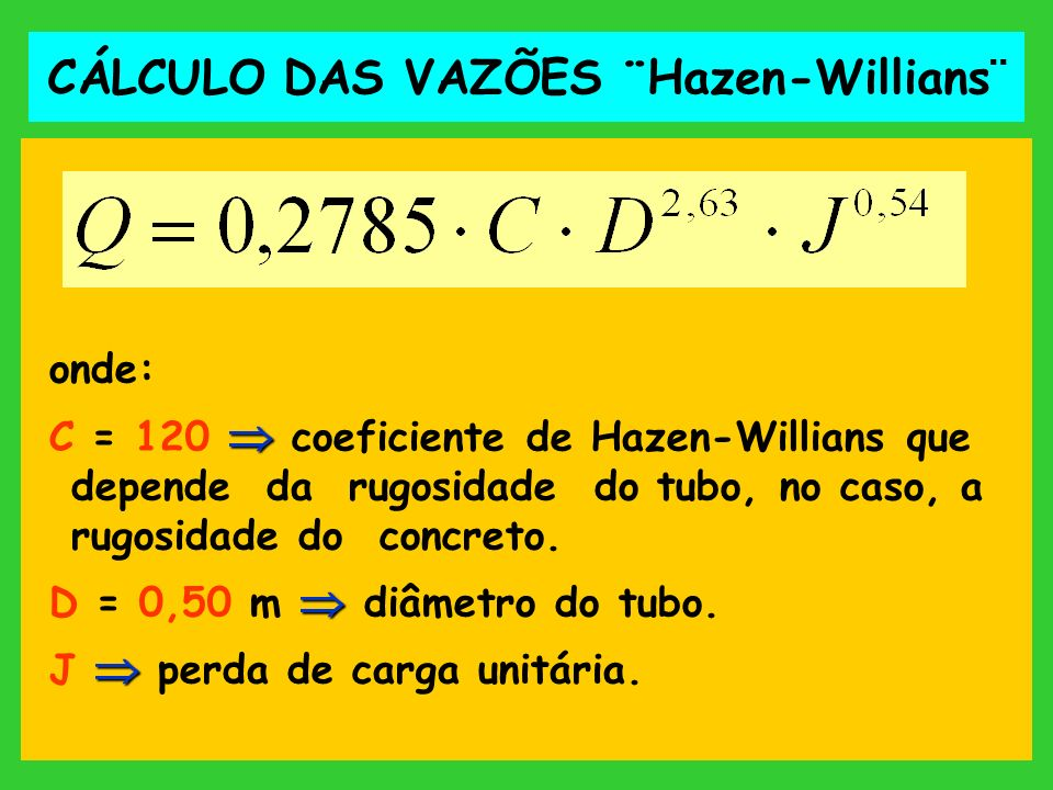 CÁLCULO DAS VAZÕES ¨Hazen-Willians¨