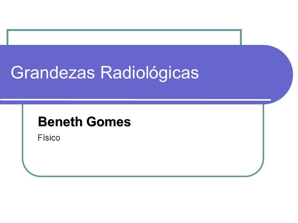 Grandezas Radiológicas