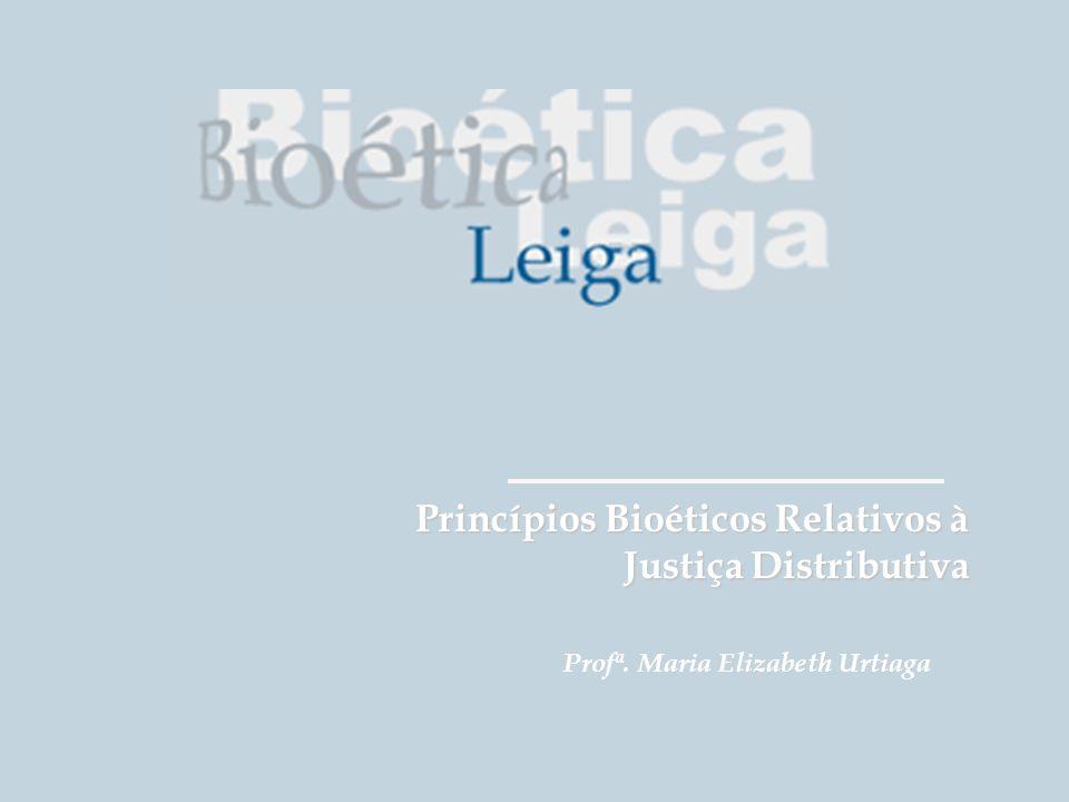 Princípios Bioéticos Relativos à Justiça Distributiva