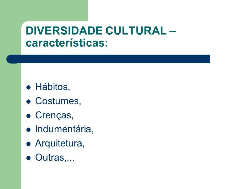 DIVERSIDADE CULTURAL – características: