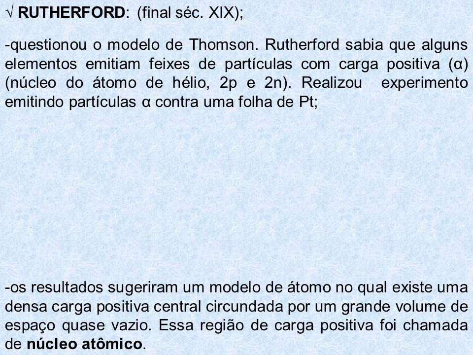 √ RUTHERFORD: (final séc. XIX);