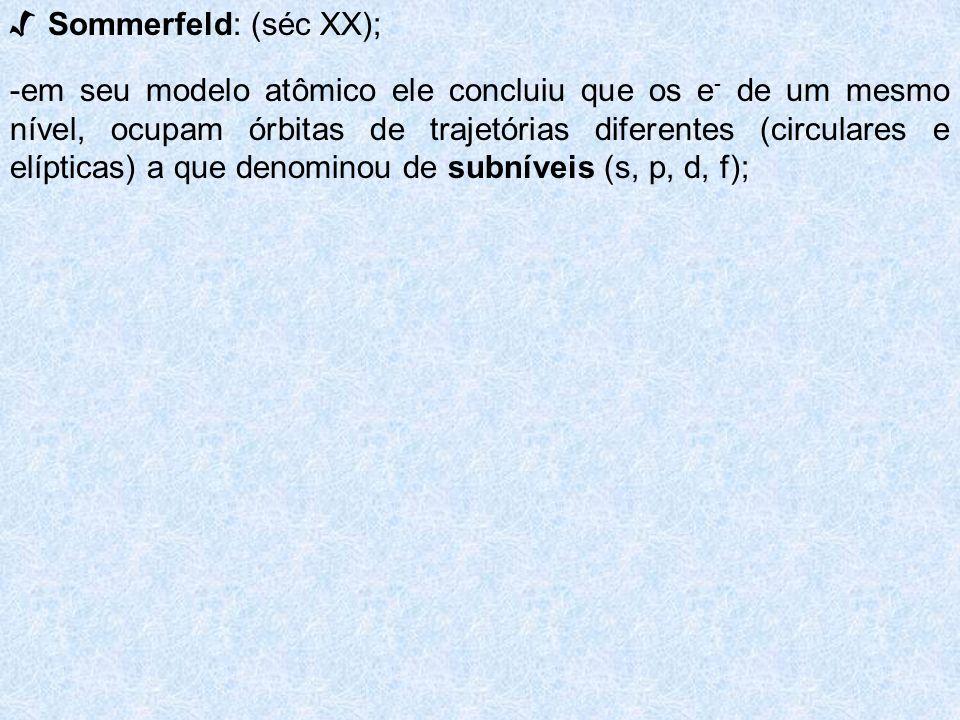 √ Sommerfeld: (séc XX);